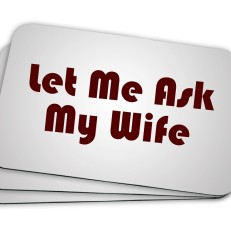 let-me-ask-my-wife